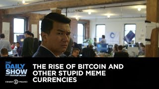 The Rise of Bitcoin and Other Stupid Meme Currencies: The Daily Show thumbnail