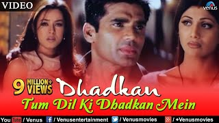 Tum Dil Ki Dhadkan Mein - VIDEO | Suniel Shetty | Dhadkan | Singer : Kumar Sanu | Romantic Song