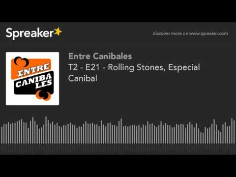 T2 - E21 - Rolling Stones, Especial Canibal