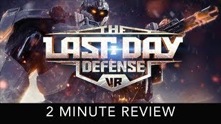 The Last Day Defense - 2 Minute Review - HTC Vive