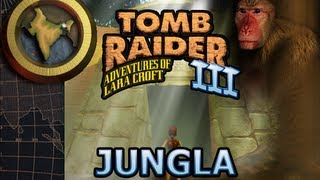 Tomb Raider 3 Vídeo-Guía en Español India - Jungla (Jungle)