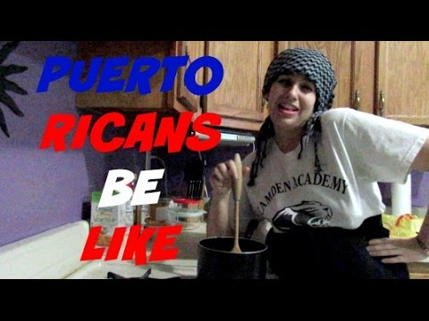 PUERTO RICANS BE LIKE