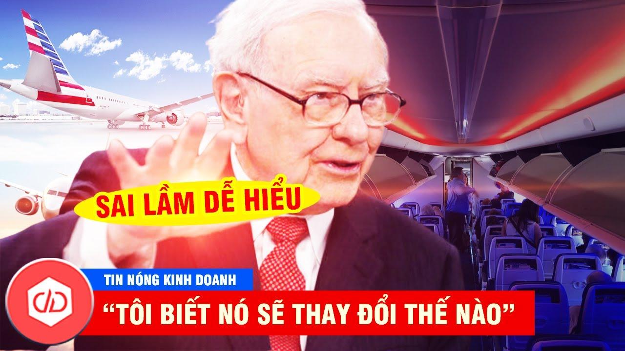 Warren Buffett Thừa Nhận Sai Lầm, Bán Sạch Cổ Phiếu Hàng Không | TIN NÓNG KINH DOANH