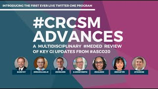 CRCSM Advances Part 1 | A multidisciplinary #MEDED review of Key GI Updates from #ASCO20