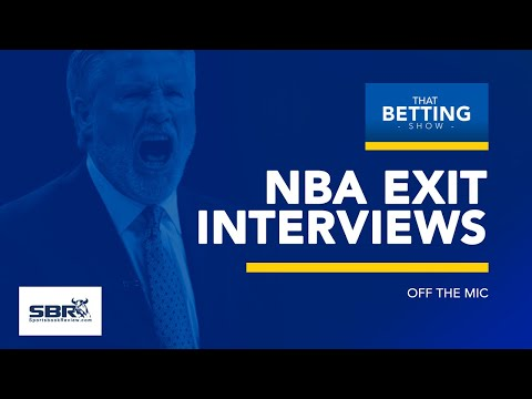 Off The Mic: Exit Interviews under way in the NBA | That Betting Show, May  14