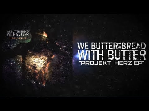 We Butter The Bread With Butter - Projekt Herz EP Lyric Movie