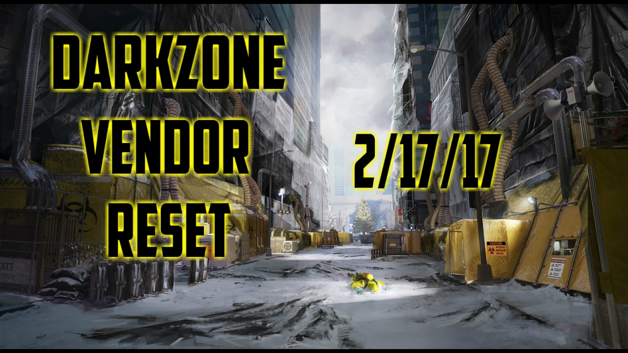 The Division - Weekly DarkZone Vendor Reset For 2/17/17