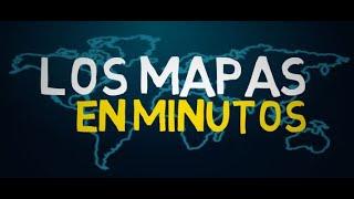 LOS MAPAS en minutos