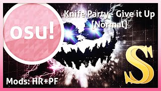 [osu!] Knife Party - Give it Up [Normal] HR+PF