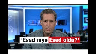 Hakan Albayrak : 'Esad niye Esed oldu'