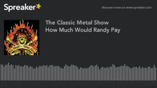 How Much Would Randy Pay