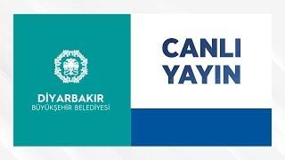 Diyarbakır Büyükşehir Belediyesi Canlı Yayını