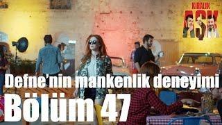 Kiralık Aşk 47. Bölüm - Defne'nin Mankenlik Deneyimi