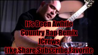 It's Been Awhile (Country Rap Remix) Stained - JCrews