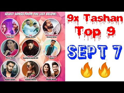 9x Tashan Top 9 | September 7, 2018 | Songs List with a Short Video with Points |