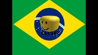 OOF Brazil-Roblox-Brazilian National Anthem with OOF