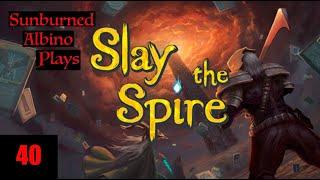 Sunburned Albino Slays the Spire! EP 40