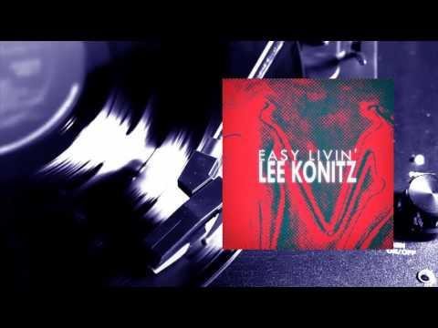 Lee Konitz - Easy Livin' (Full Album)