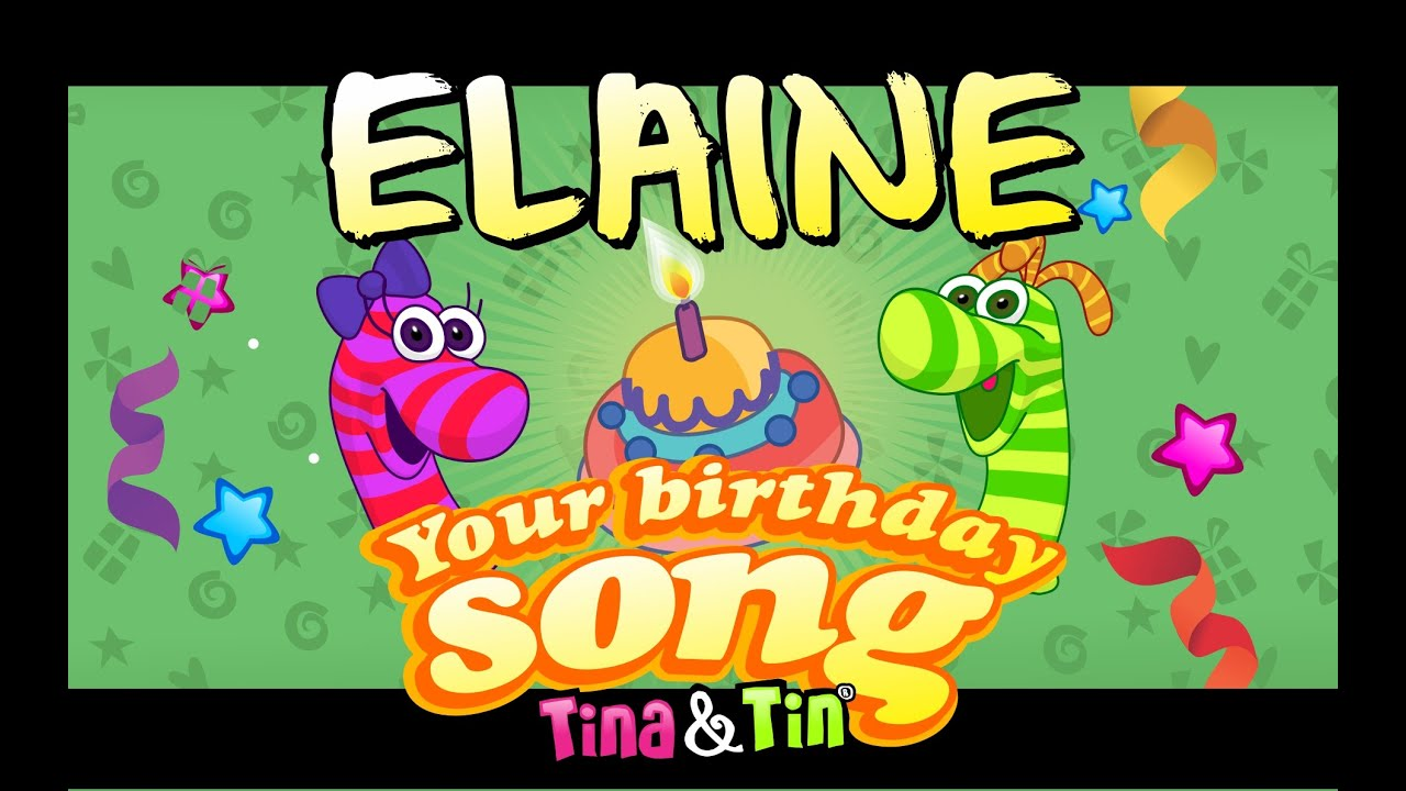 Tinatin Happy Birthday Elaine Personalized Songs For Kids