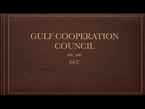 Gulf Cooperation Council (GCC) - [Group 17]  International Business