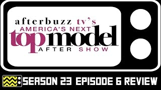 America's Next Top Model Season 23 Episode 6 Review & After Show | AfterBuzz TV