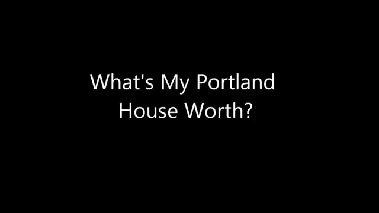 Whats My House Worth Portland