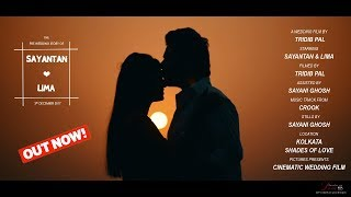 BEST PRE WEDDING | SAYANTAN & LIMA | CINEMATIC WEDDING FILM | 2017 (FULL HD)