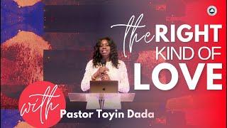 The Right Kind of Love - Pastor Toyin Dada Restoration House Hamilton   Feb 14 2021