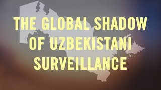 The Global Shadow of Uzbekistani Surveillance