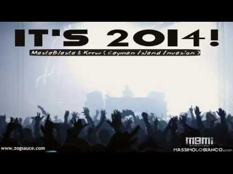 MastaBlasta & Krew - It's 2014  ( Cayman Island Invasion )
