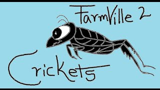 FarmVille 2: Crickets