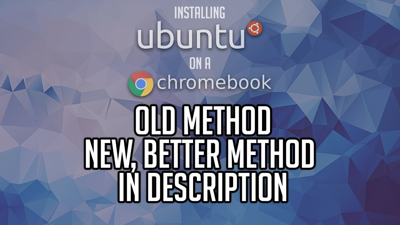 How To: Install Ubuntu on a Chromebook (READ THE DESCRIPTION)
