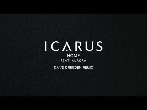 Icarus - Home (feat. AURORA) (Dave Dresden Remix)