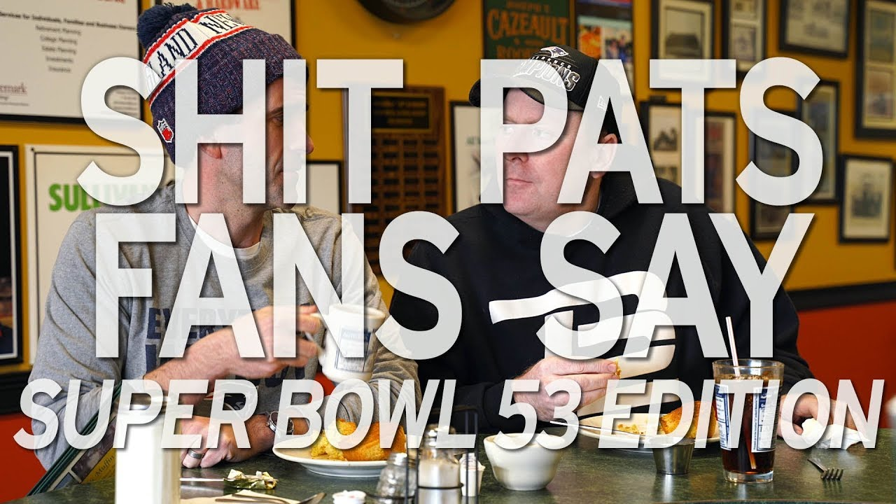 56088c3f4 Shit Pats Fans Say: Super Bowl 53 Edition - YouTube
