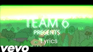 Team 6 Music video|Lyrics|