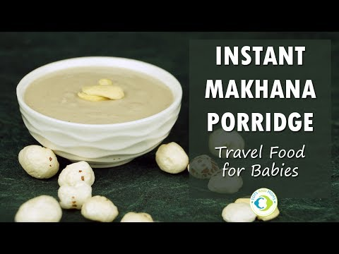 No Cook Travel Food Instant Makhana Porridge Mix for Babies | Homemade Cerelac with Foxnuts