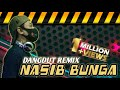 Dj Nasib Dangdut  Nasib Bunga Remix By Alsodj  Mp3 - Mp4 Download