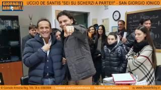 """UCCIO DE SANTIS """"SEI SU SCHERZI A PARTE!!"""" San Giorgio Ionico - Giornale Armonia"""