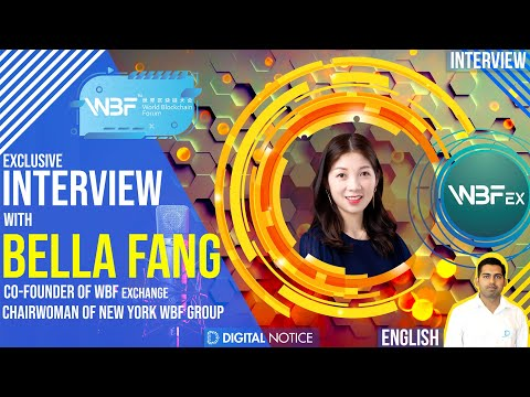 WBF Exchange - The world's next leading Crypto exchange - Interview with Bella Fang, Co-Founder |
