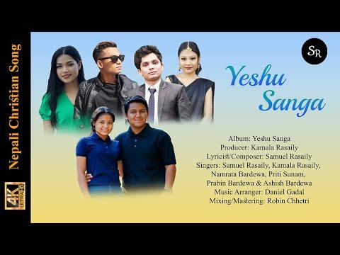 New Nepali Christian Song    Yeshu Sanga    2018    By Samuel Rasaily