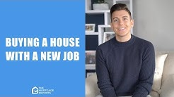 Buying a House with a New Job