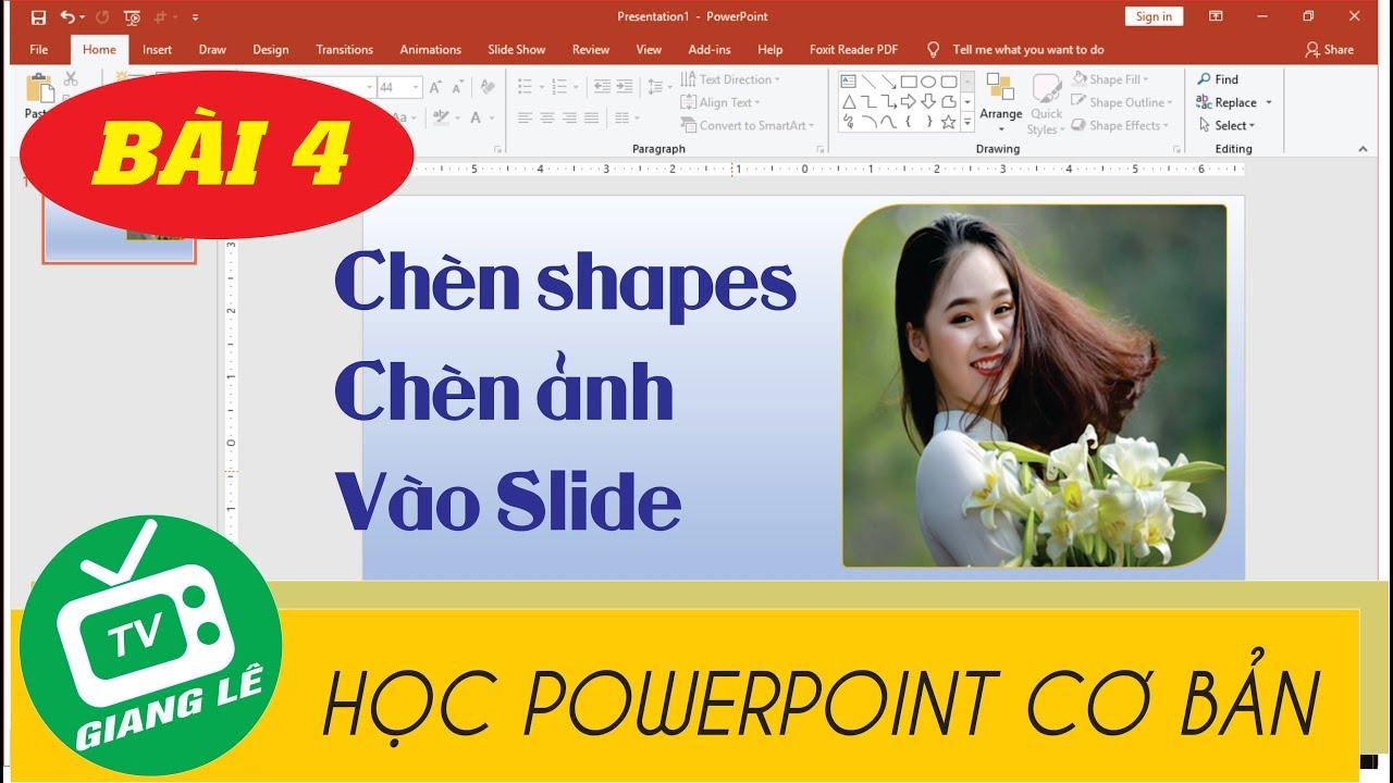 [HỌC POWERPOINT CƠ BẢN] Bài 4: Cách chèn shapes, chèn ảnh vào slide powerpoint