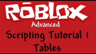 Roblox Advanced Scripting Tutorial 1 - Tables