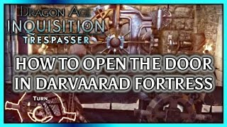Dragon Age Inquisition ► How to Open the Gate Mechanism in Darvaarad Fortress - TRESPASSER DLC
