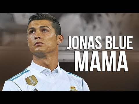 Cristiano Ronaldo ❯ Jonas Blue Mama ft. William Singe | Skills & Goals | 2017 | HD