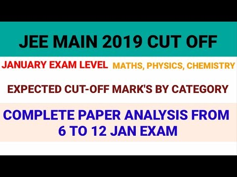JEE Main 2019 Expected Cutoff Marks | Complete Paper Analysis from 6 to 12 jan exam 🤔