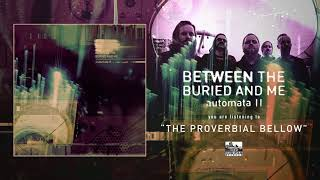 BETWEEN THE BURIED AND ME - The Proverbial Bellow