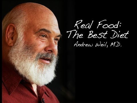 Real Food | The Best Diet | Andrew Weil, M.D.