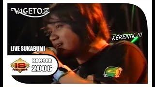 "MASIH INGAT..?? "" VAGETOZ "" LAGU INI YANG VIRAL DI KALANGAN REMAJA (LIVE KONSER SUKABUMI 2006)"