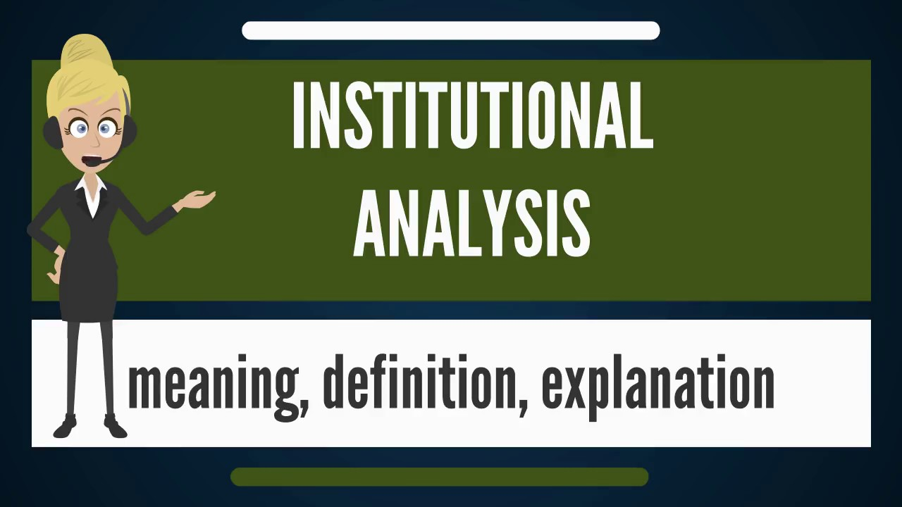 what is institutional analysis what does institutional analysis mean  [ 1280 x 720 Pixel ]